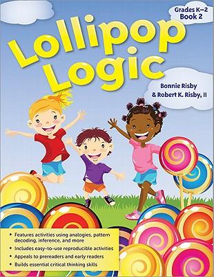 Lollipop Logic Book 2 By Risby, Bonnie L./ Risby, Robert K.
